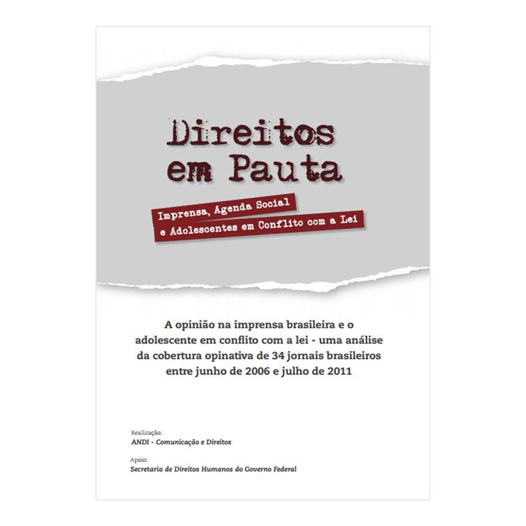 A Opinião na Imprensa Brasileira e o Adolescente em Conflito com a Lei - Andi, 2012