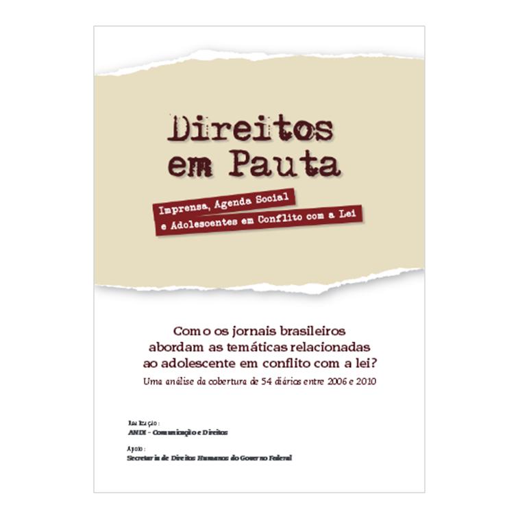 Como os Jornais Brasileiros Abordam as Temáticas Relacionadas ao Adolescente em Conflito com a Lei - Andi, 2012