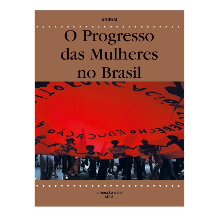 O Progresso das Mulheres no Brasil - ONU Mulheres - Unifem