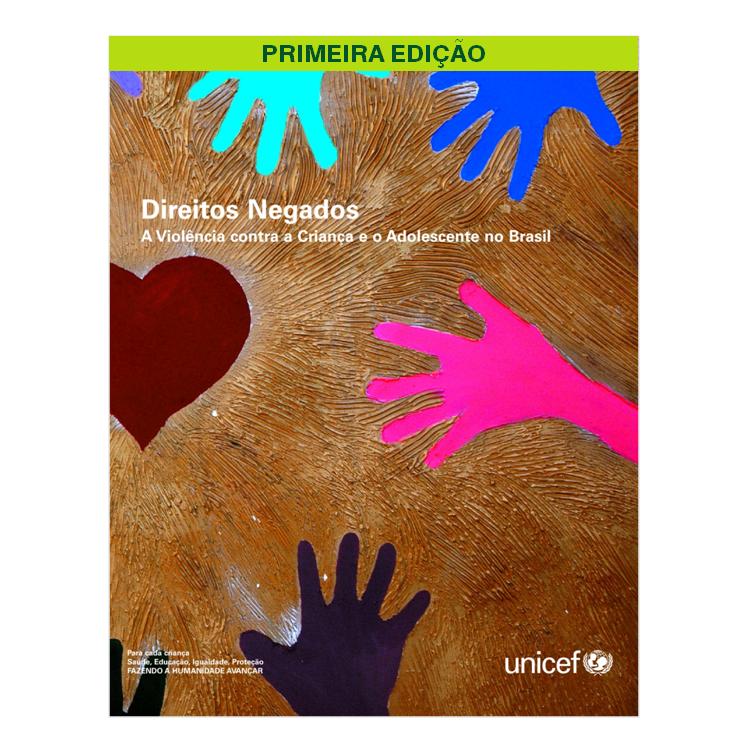 Direitos Negados - Unicef, 2005, 1ª edição