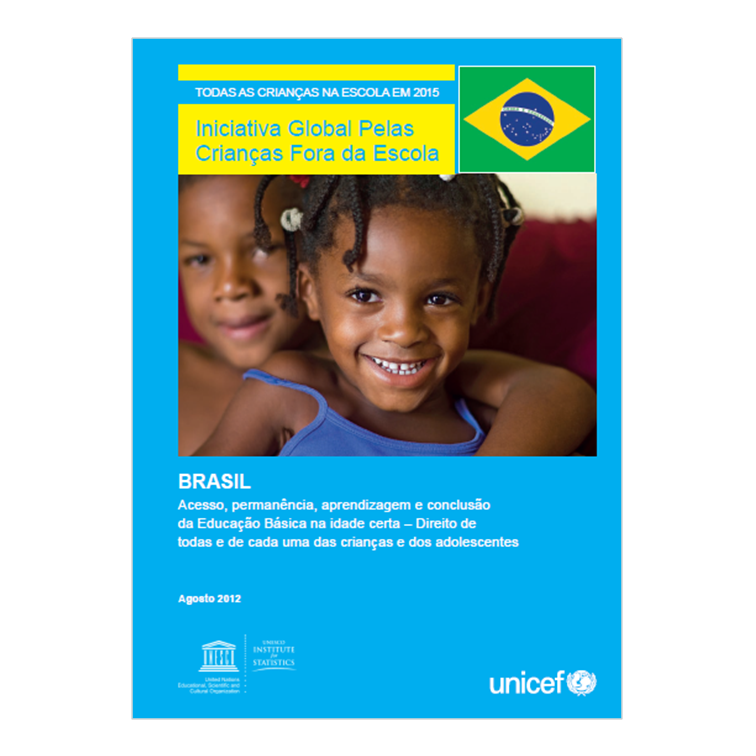 Todas as Crianças na Escola em 2015 - Iniciativa Global Pelas Crianças Fora da Escola - Unicef e Campanha Nacional pelo Direito à Educação, 2012