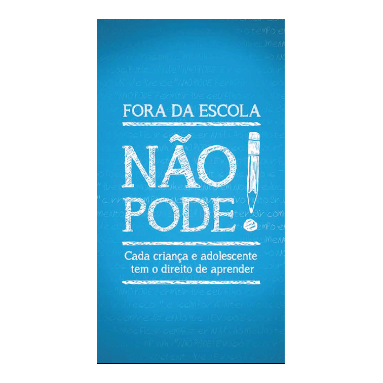 Unicef - Fora da Escola Não Pode!