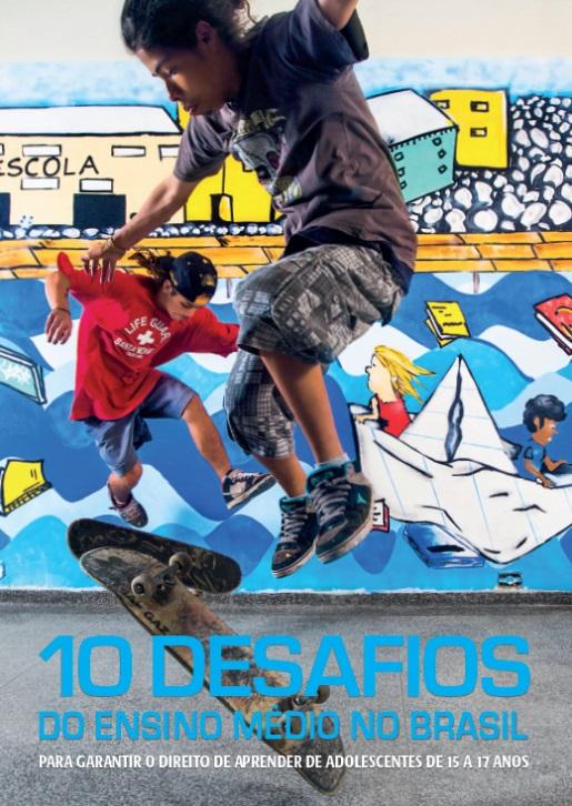 Unicef - 10 Desafios do Ensino Médio no Brasil